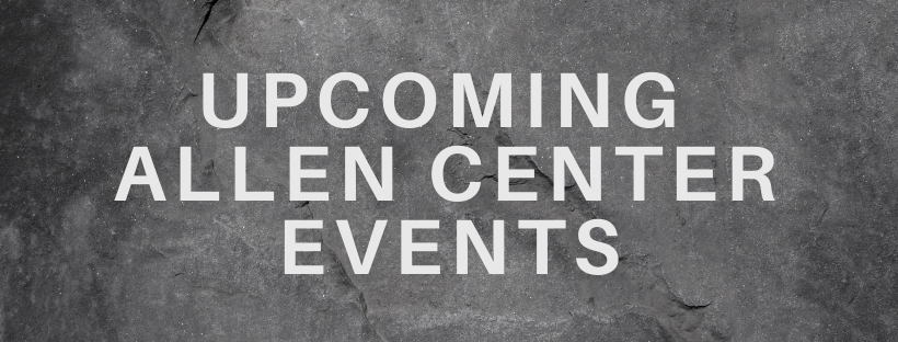 UPCOMING ALLEN CENTER EVENTS (1)